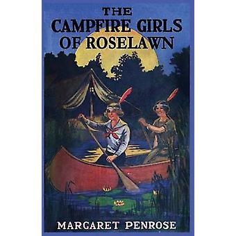Die Lagerfeuer Mädchen Roselawn oder eine seltsame Nachricht aus der Luft von Penrose & Margaret
