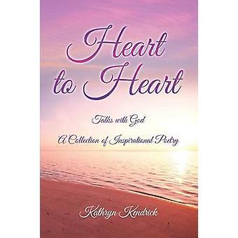 Heart to Heart by Kendrick & Kathryn