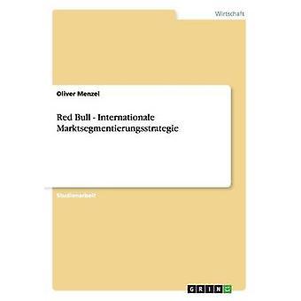 Red Bull Internationale Marktsegmentierungsstrategie by Menzel & Oliver