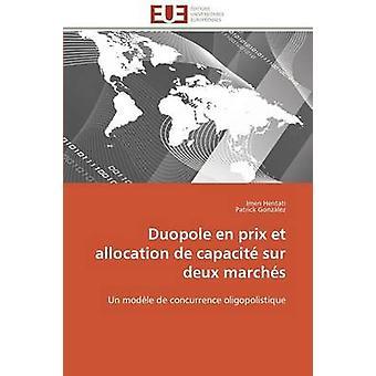 Duopole en prix et allocation de capacit sur deux marchs by Collectif