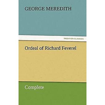 Ordeal of Richard Feverel  Complete by Meredith & George