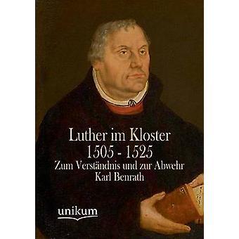 Luther Im Kloster 1505 1525 door Benrath & Karl