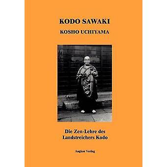 Die ZenLehre des Landstreichers Kodo by Sawaki & Kodo