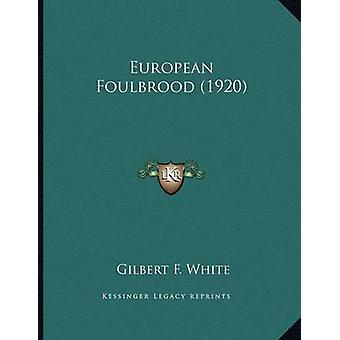 European Foulbrood (1920) by Gilbert F White - 9781166916169 Book