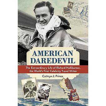 American Daredevil - The Extraordinary Life of Richard Halliburton - t