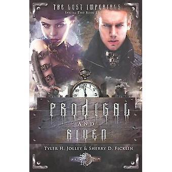 Prodigal & Riven by Sherry Ficklin - Tyler Jolley - 9781634220477 Book