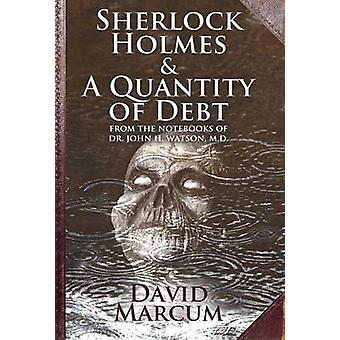 Sherlock Holmes and a Quantity of Debt by David Marcum - 978178092499