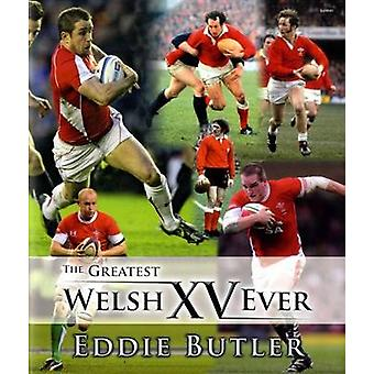 The Greatest Welsh XV Ever by Eddie Butler - Huw Evans - 978184851408