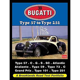 Bugatti Type 57 to Type 251 - A Brooklands Road Test Portfolio by R. M
