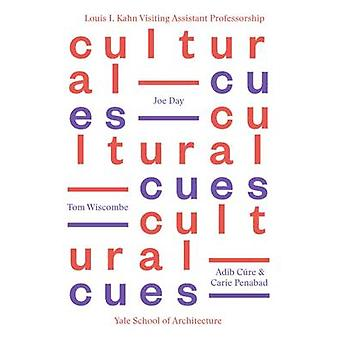 Cultural Cues - Joe Day - Adib Cure & Carie Penabad - Tom Wiscombe by