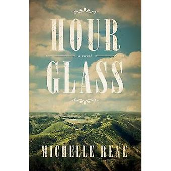 Hour Glass - A Novel of Calamity Jane by Michelle Rene - 9781944995492