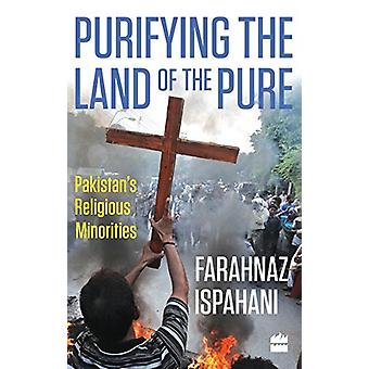 Purifying the Land of the Pure - Pakistan's Religious Minorities by Fa