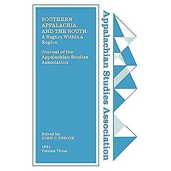 The Appalachian Studies Associationin päivä kirja, 1991: eteläinen Appalachia ja Eteläinen alue: alue alueella: Volume 3