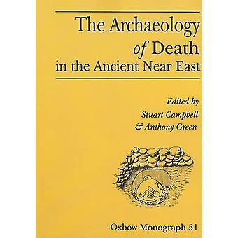 The Archaeology of Death in the Ancient Near East - Proceedings of the
