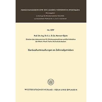 Geruschuntersuchungen an Zahnradgetrieben par Opitz et Herwart