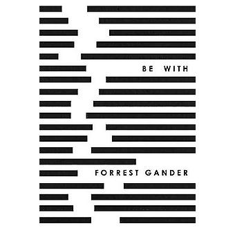 Be With by Forrest Gander - 9780811226059 Book