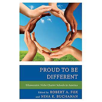 Stolta över att vara olika etnocentriska nisch charter skolor i Amerika av Fox & Robert A.