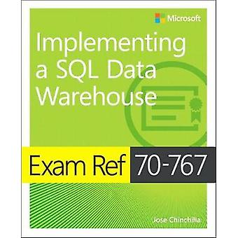 Exam Ref 70767 Implementing a SQL Data Warehouse by Jose Chinchilla