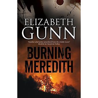 Burning Meredith A mystery set in Montana by Gunn & Elizabeth