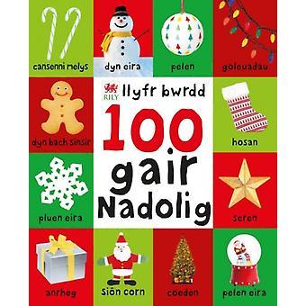 100 Gair Nadolig  Llyfr Bwrdd by Roger Priddy & Translated by Ryan Head