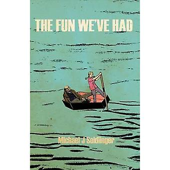 The Fun Weve Had by Seidlinger & Michael J.