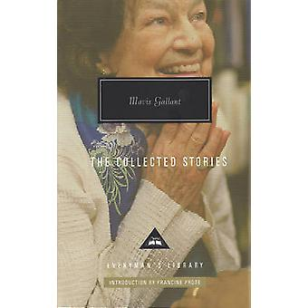Mavis Gallant Collected Stories by Introduction by Francine Prose Mavis Gallant