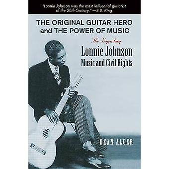 The Original Guitar Hero and the Power of Music - The Legendary Lonnie