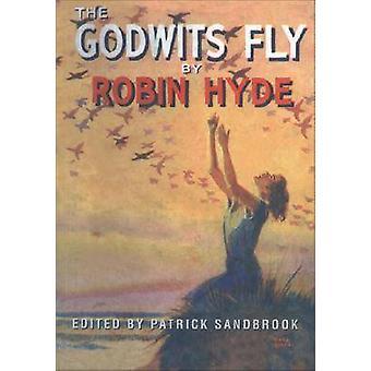 The Godwits Fly by Robin Hyde - Patrick Sandbrook - 9781869402457 Book
