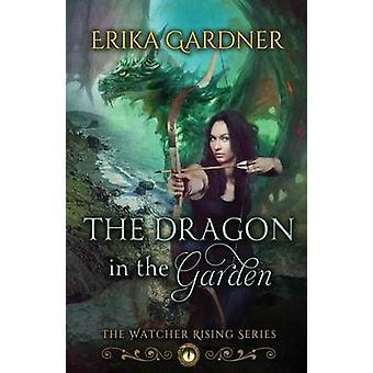 The Dragon in the Garden by Gardner & Erika