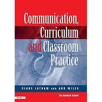 CommunicationsCurriculum and Classroom Practice by Lathan & Clare