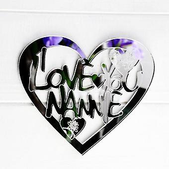 Jag älskar dig NANNIE graverad hjärtat akryl spegel