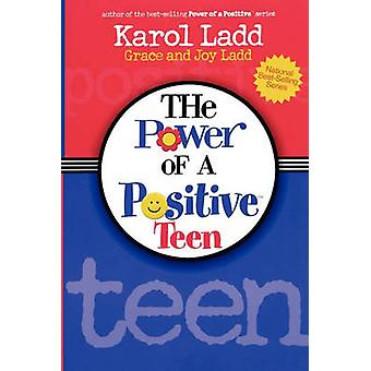 The Power of a Positive Teen by Ladd & Karol