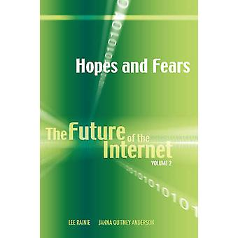Hopes and Fears The Future of the Internet Volume 2 by Anderson & Janna Quitney