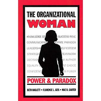 The Organizational Woman Power and Paradox by Haslett & Beth