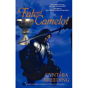 Fate of Camelot by Breeding & Cynthia