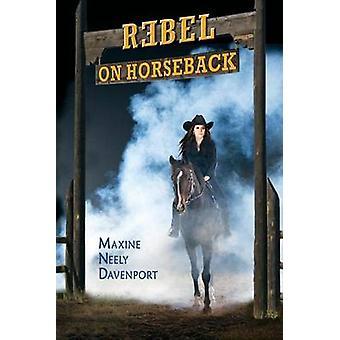 Rebel on Horseback by Davenport & Maxine Neely