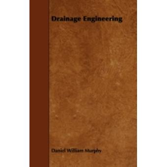 Drainage Engineering by Murphy & Daniel William