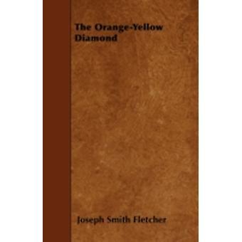 The OrangeYellow Diamond by Fletcher & Joseph Smith