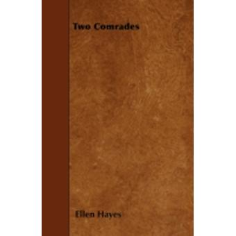 Two Comrades by Hayes & Ellen