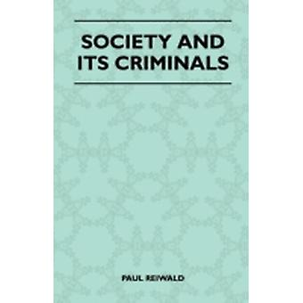 Society And Its Criminals by Reiwald & Paul