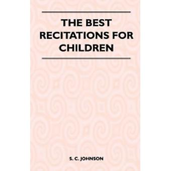 The Best Recitations for Children by Johnson & S. C.