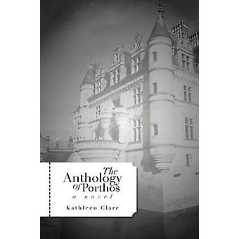 The Anthology of Porthos Book 1 by Clare & Kathleen