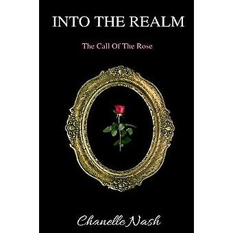 Into The Realm The Call of the Rose by Nash & Chanelle