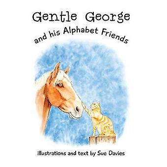 Gentle George and his Alphabet Friends by Davies & Sue