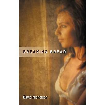 Breaking Bread by Nicholson & David