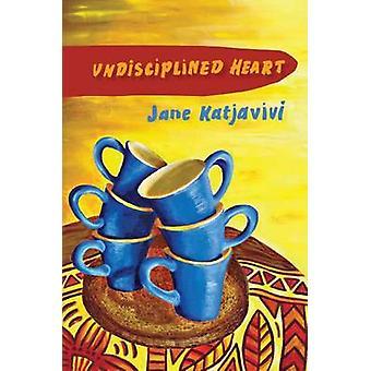Undisciplined Heart by Katjavivi & Jane