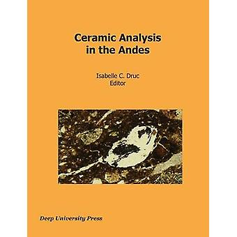 Ceramic Analysis in the Andes by Druc & Isabelle C.