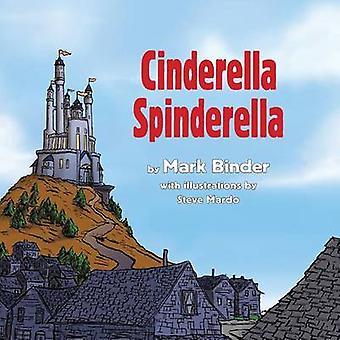 Cinderella Spinderella Monsoon Edition by Binder & Mark