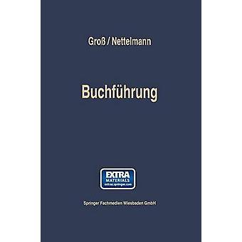 Buchfuhrung Einfuhrung in Die Finanzbuchaltung Auf Der Grundlage Von Einnahmen Und Ausgaben by Gross & Hans Fritz