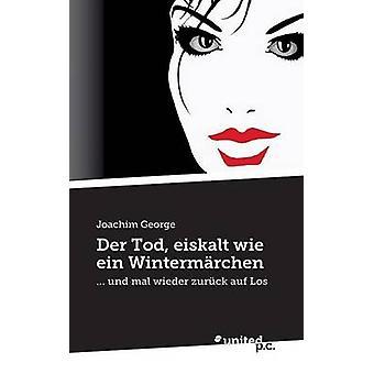 Der Tod Eiskalt Wie Ein Wintermarchen by George & Joachim